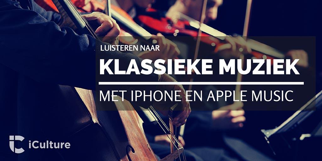 klassieke-muziek-luisteren-met-iphone-apple-music