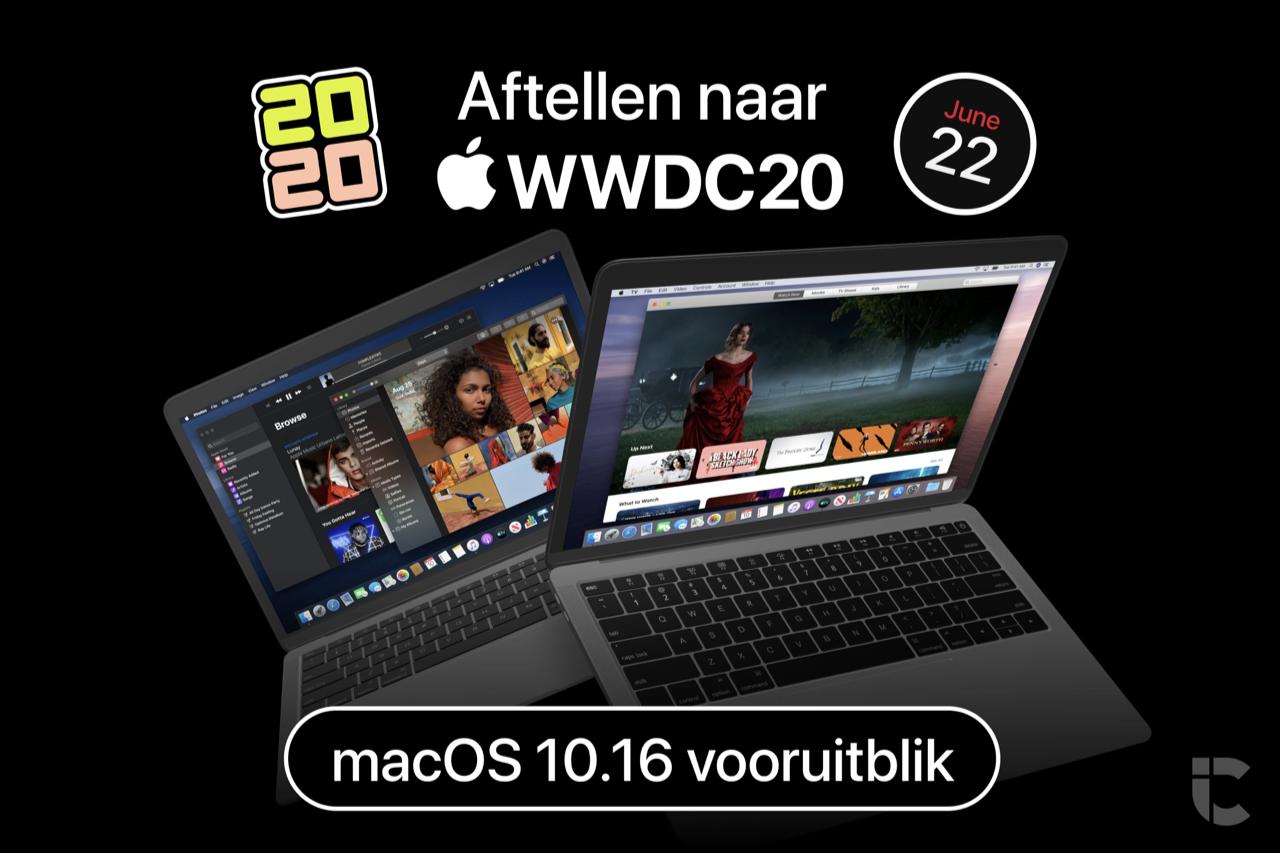 Aftellen naar WWDC 2020: macOS 10.16 vooruitblik.