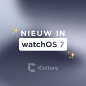 watchOS 7: meer dan 20 nieuwe functies waar we dol op zijn