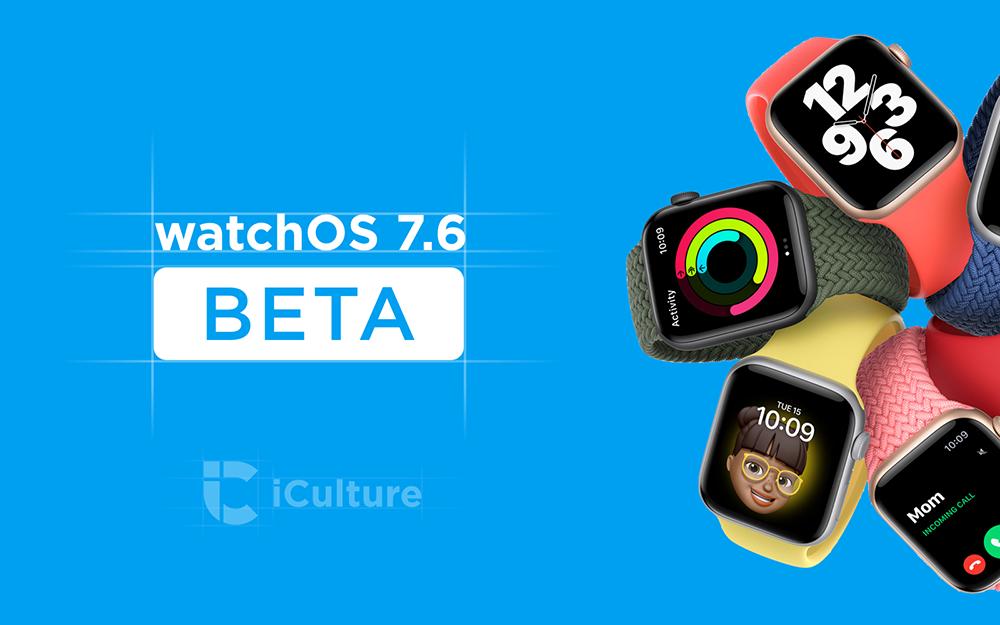 watchOS beta 7.6.0 Update