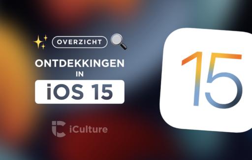 iOS 15 ontdekkingen overzicht.