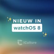 Round-up: Onze 12 favoriete functies in watchOS 8