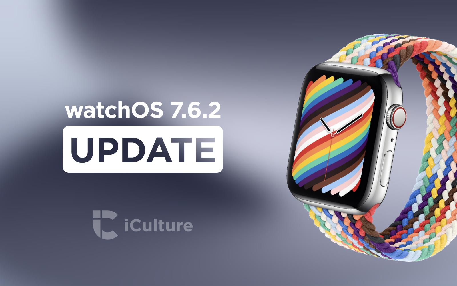 watchOS 7.6.2 update.