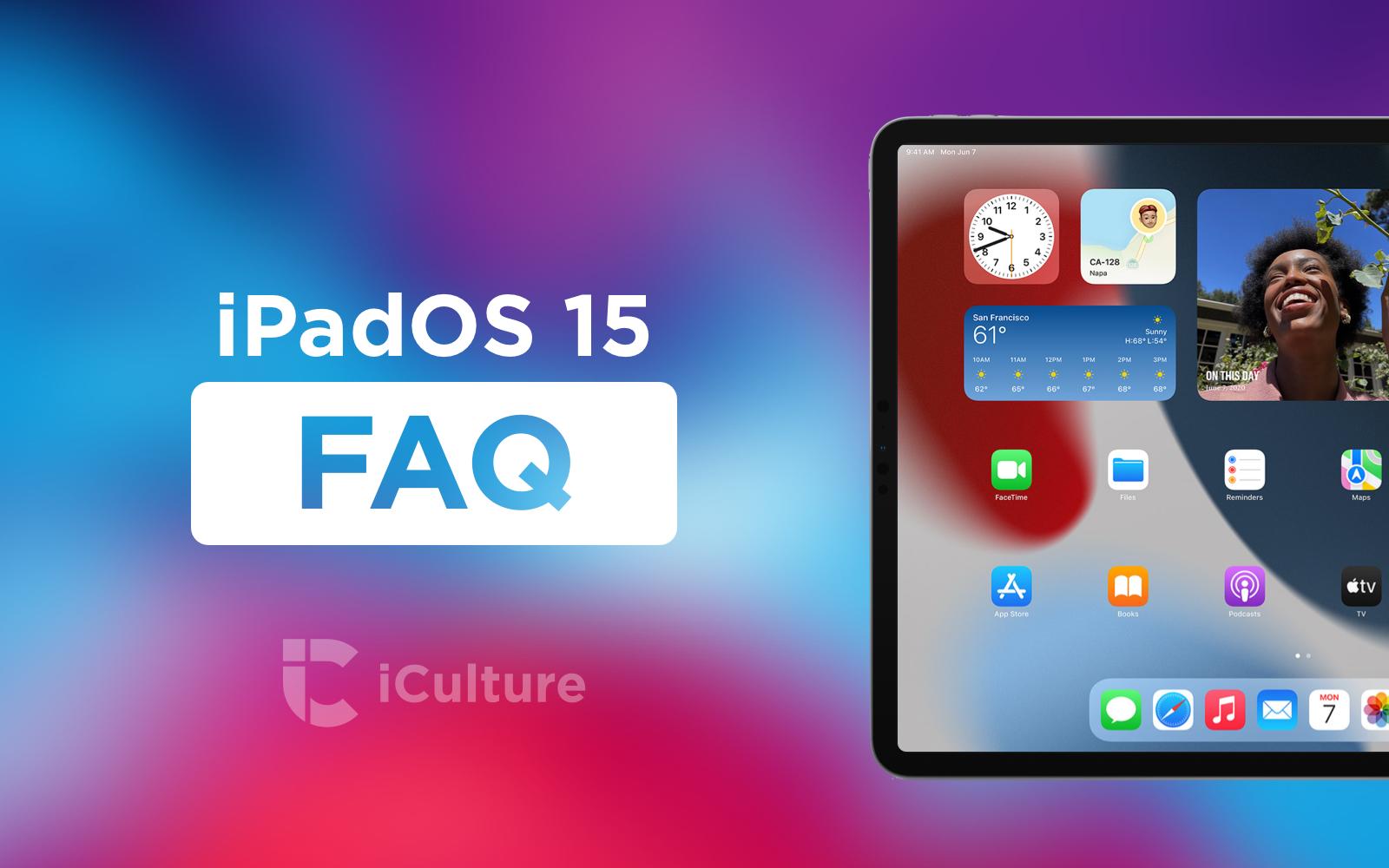iPadOS 15 FAQ.