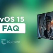 FAQ: Antwoorden en veelgestelde vragen over tvOS 15